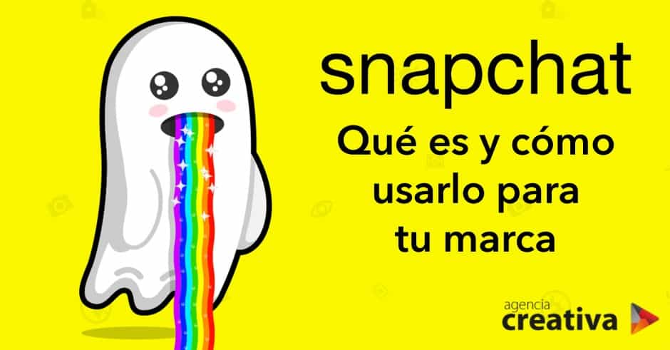 Snapchat, qué es y cómo usarlo para tu marca
