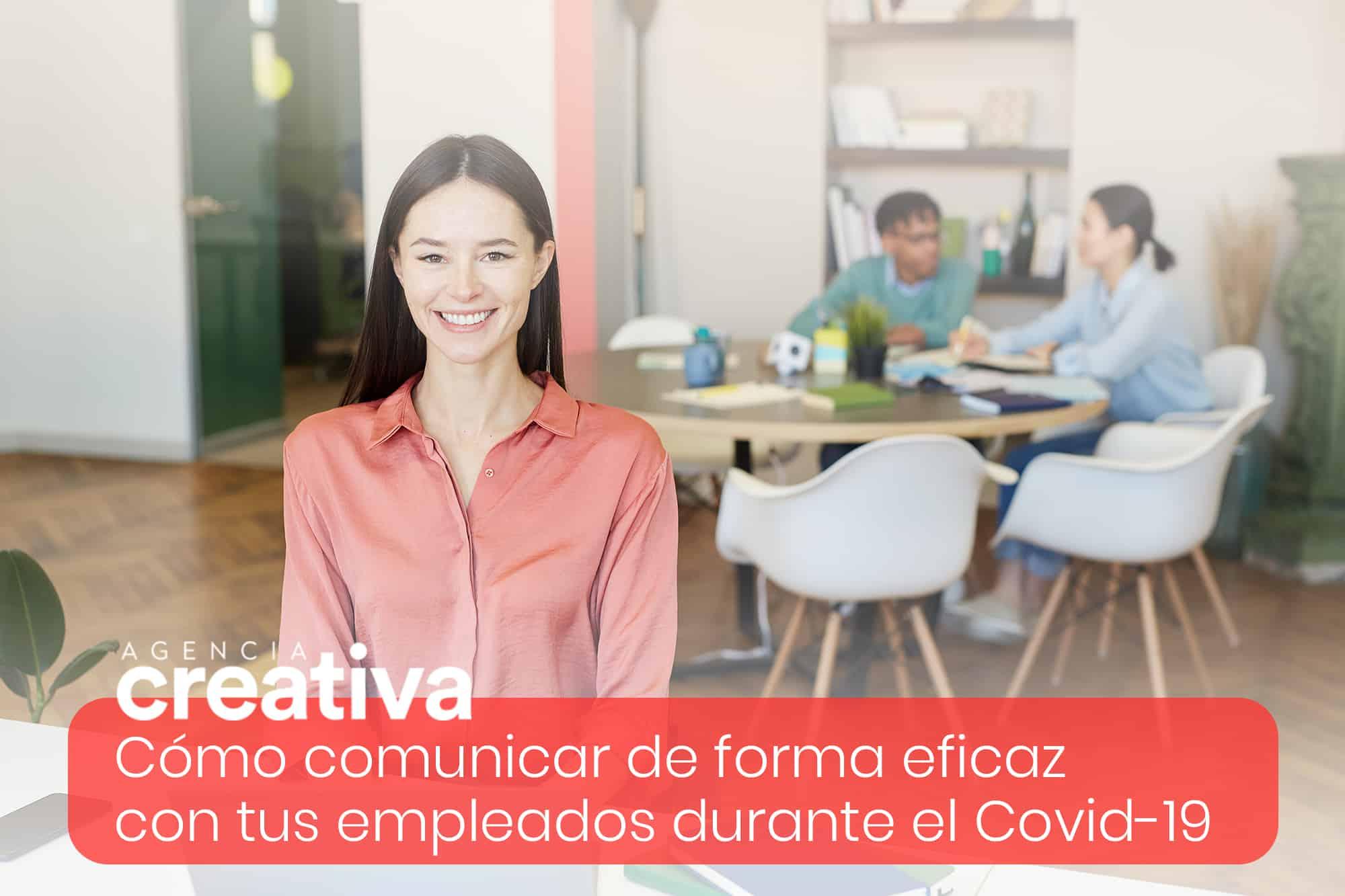 Cómo comunicar de forma eficaz con tus empleados durante el Covid-19