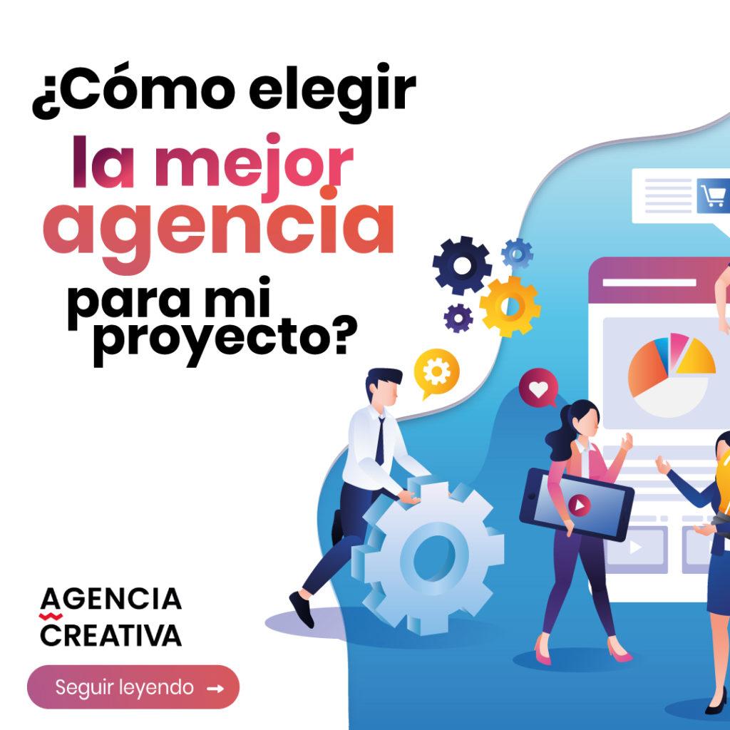 ¿Cómo elegir la mejor agencia para mi proyecto? 1