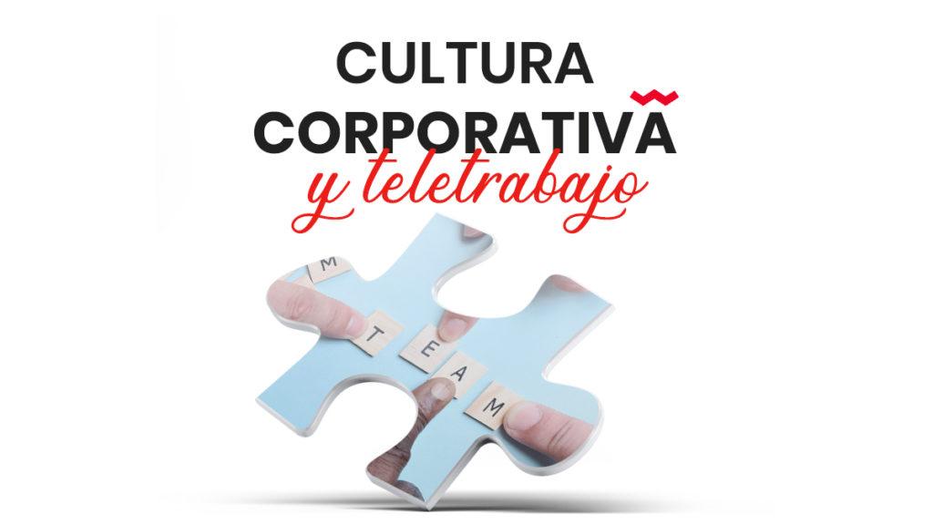 Cultura corporativa y teletrabajo 1