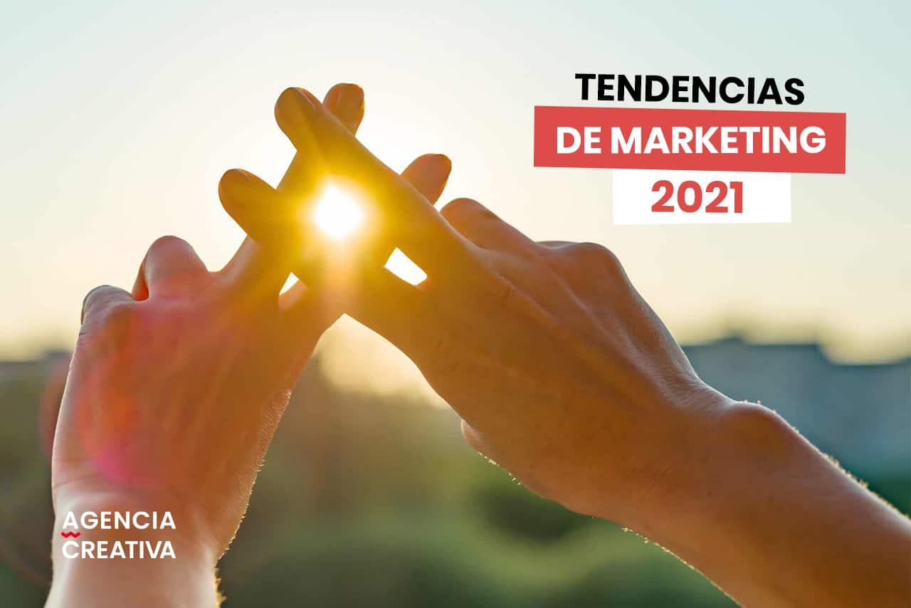 Tendencias de marketing 2021